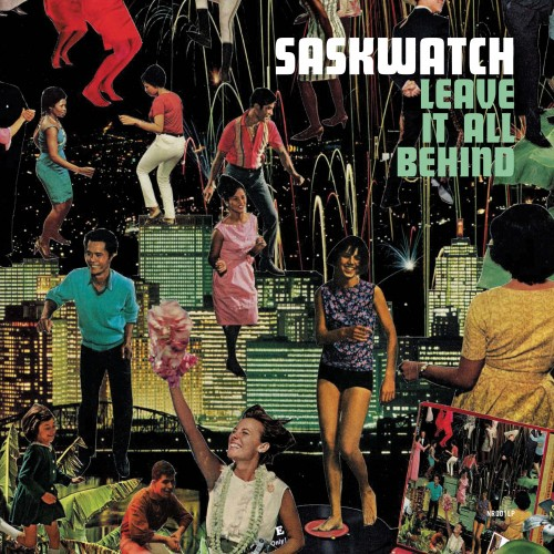 Saskwatch - Leave It All Behind